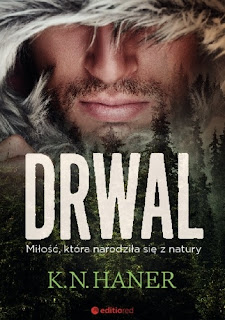 "[PRZEDPREMIEROWO] ""Drwal"" K. N. Haner"