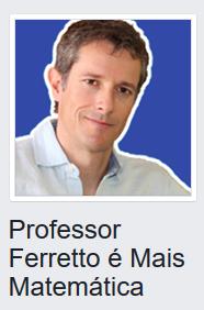 Professor Ferretto é Mais Matemática