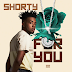 "Shorty -  ""For You"""
