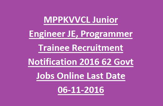 MPPKVVCL Junior Engineer JE, Programmer Trainee Recruitment Notification 2016 62 Govt Jobs Online Last Date 06-11-2016