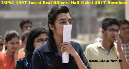 TSPSC 1857 Forest Beat Officers (FBO) Hall Tickets (Admit Cards) 2017 Download