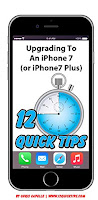 Upgrading to an iPhone 7 (or iPhone 7 Plus): Volume 5 in the 12 Quick Steps Series