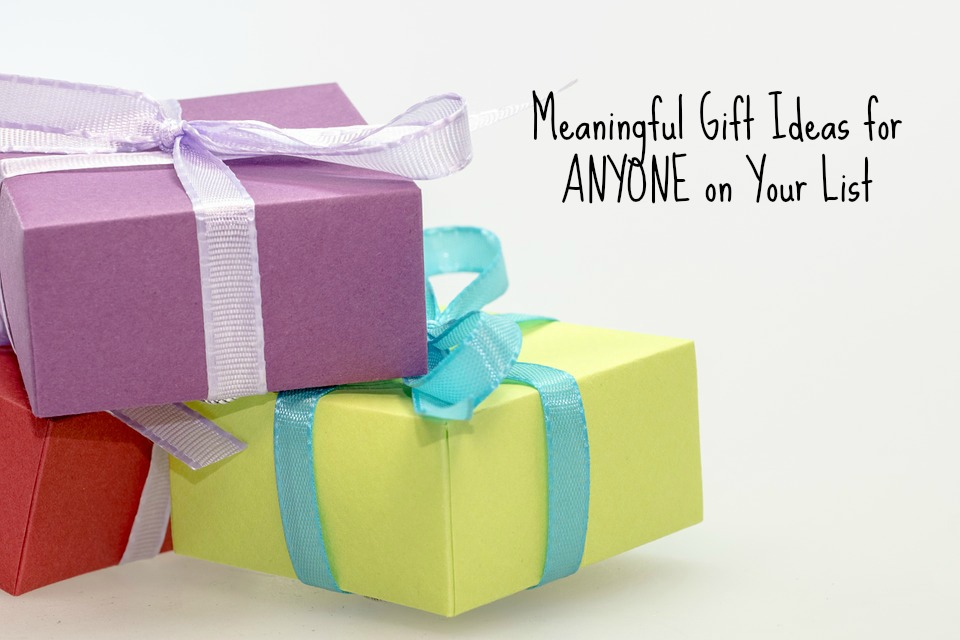 Meaningful Gifts For Anyone