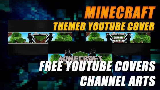 Free Minecraft Themed YouTube Cover / Channel Art For Your YouTube Channels