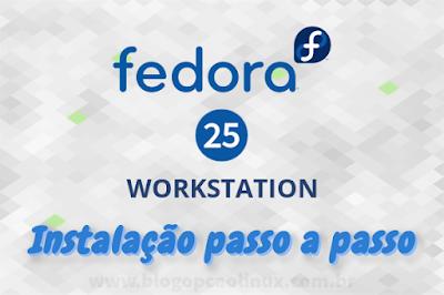 Passo a passo de instalação do Fedora 25 Workstation