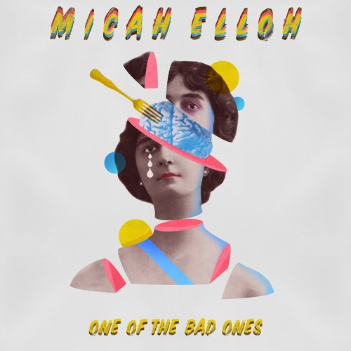 "Micah Elloh Unveils New Single ""One Of The Bad Ones"""