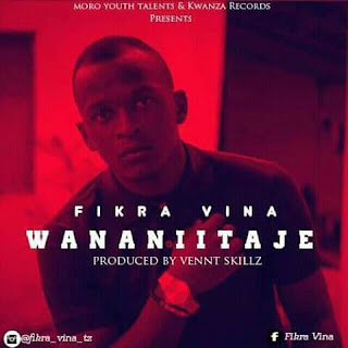 (Download Audio) | Fikra Vina Ft Von Werris - Wananiitaje |Mp3 Audio