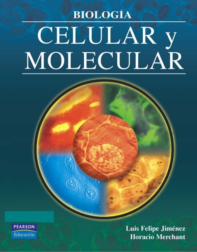 Biología celular y molecular – Luis Felipe Jiménez García y Horacio Merchant Larios