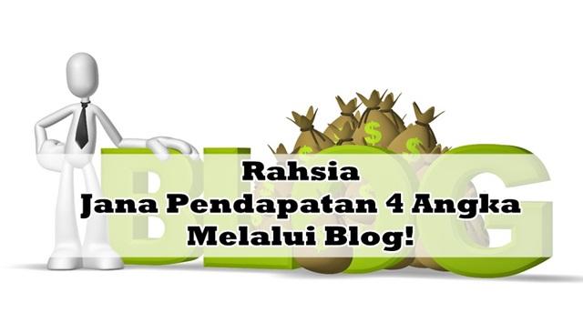 Rahsia Jana Pendapatan 4 Angka Melalui Blog!