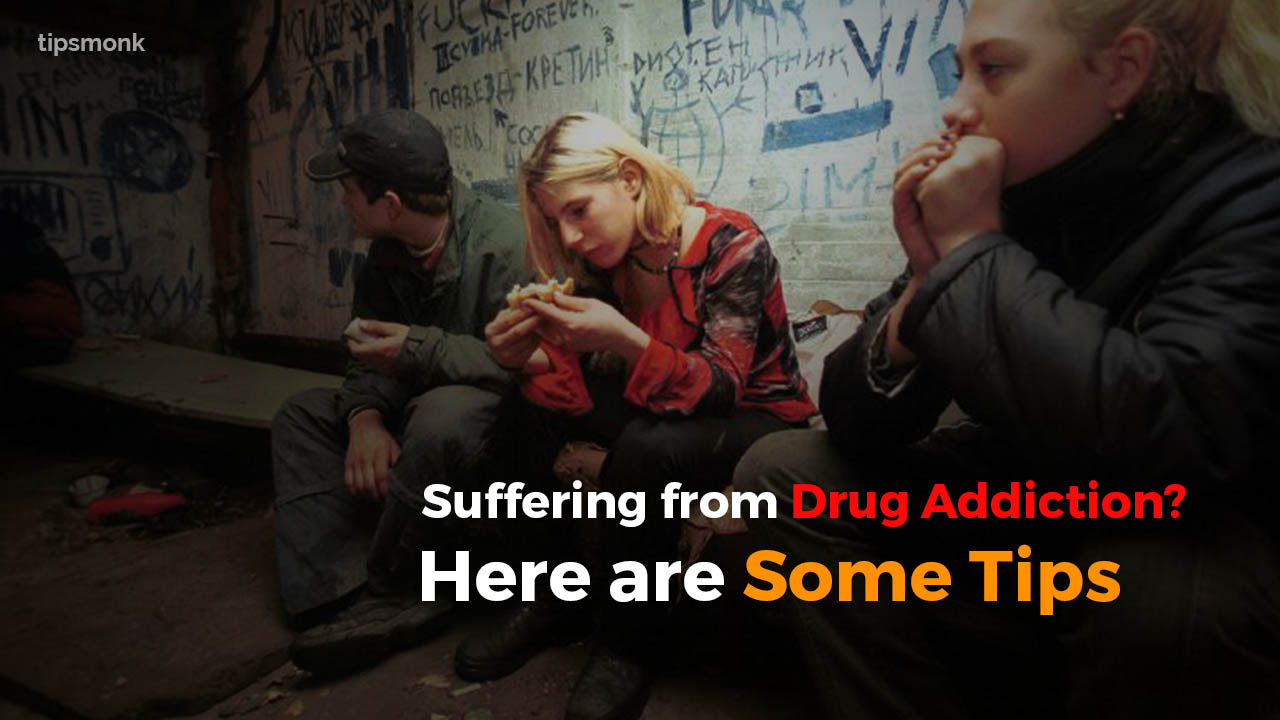 Suffering from Drug Addiction - Here are Some Tips