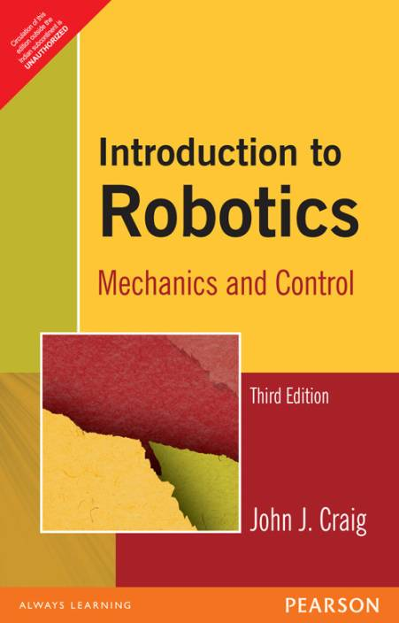 Introduction to Robotics Mechanics and Control by John J Craig