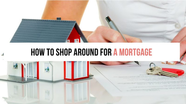 How to Shop Around For A Mortgage