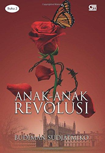 Anak-Anak Revolusi: Kisah Heroik Budiman Sudjatmiko dan Kejadian-Kejadian Reformasi 1998