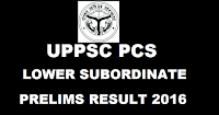 UPPSC Lower Subordinate Prelims Result 2016 uppsc.up.nic.in
