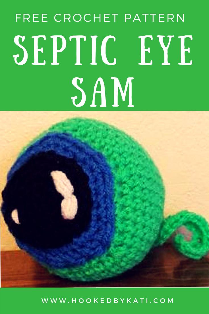 Septic Eye Sam Free Crochet Pattern Hooked By Kati