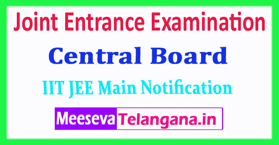 JEE Main Central Board Joint Entrance Examination 2018 Application Form Notification Exam Dates Fee Last Date Admit Card
