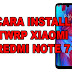 Install TWRP Redmi Note 7