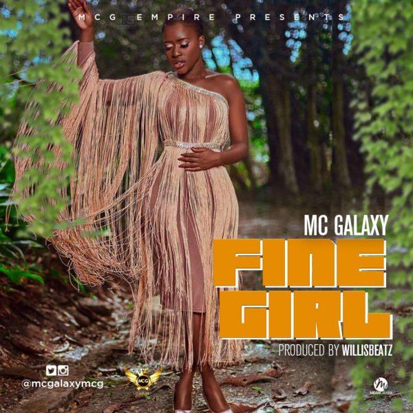 (MUSIC)  MC Galaxy – Fine Girl