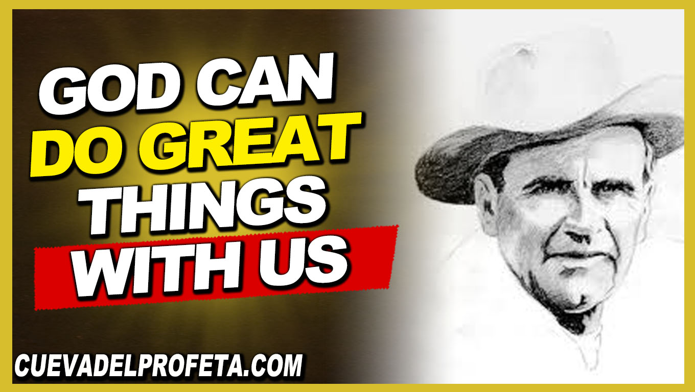 God can do great things with us - William Marrion Branham