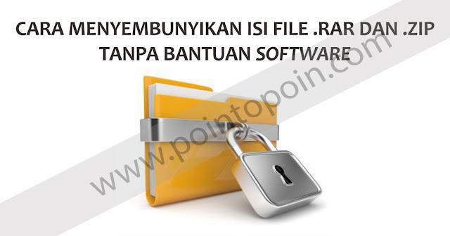 Cara Menyembunyikan Isi File Rar dan Zip Tanpa Bantuan Software