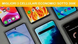 Migliori 3 smartphone economici sotto i 300€