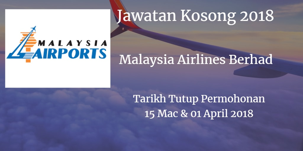 Jawatan Kosong Malaysia Airlines Berhad 15 Mac & 01 April 2018