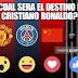 ¿Cuál será el destino de Cristiano Ronaldo?