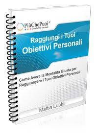 Raggiungi i tuoi obiettivi personali - Mattia Lualdi (miglioramento personale)