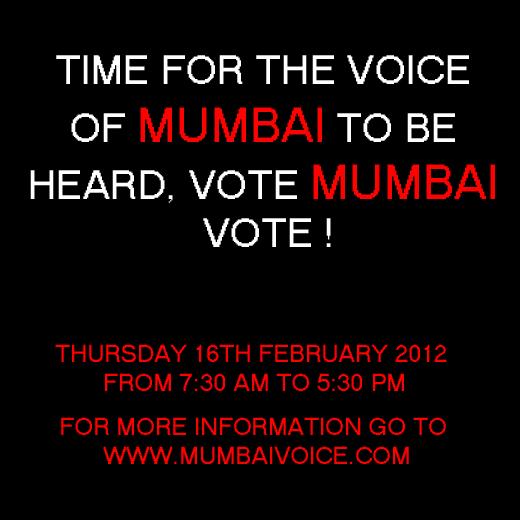 Time For The Voice Of Mumbai To Be Heard, Vote Mumbai Vote !