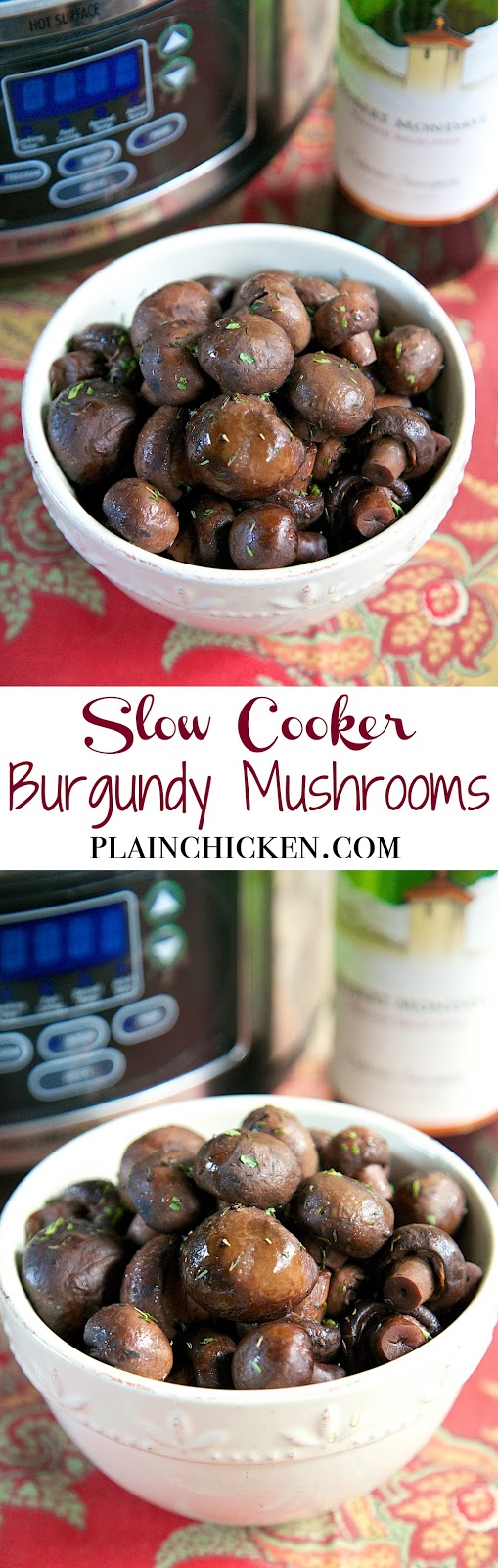 Slow Cooker Burgundy Mushrooms - fresh mushrooms slow cooked with red wine, beef broth and seasonings. Great as a side dish or over a steak. Can freeze leftover juices to flavor soups and vegetables.