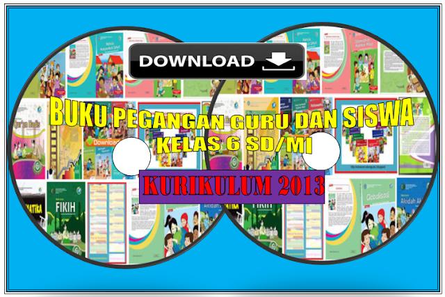 Download buku guru dan siswa kurikulum 2013 kelas 6 semester 1 dan 2