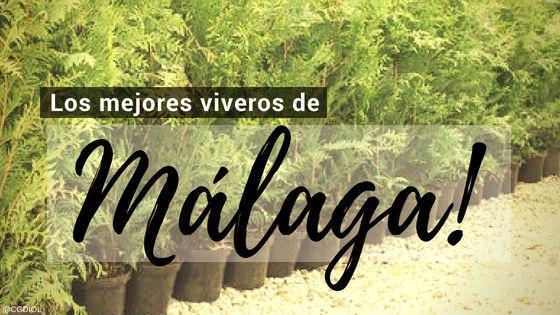 Listado de los Mejores Viveros de la Provincia de Málaga, España, donde puedes comprar plantas para tus proyectos