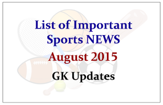 List of Important Sports NEWS- August 2015 | GK Updates