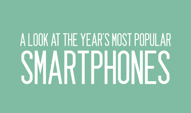 A Look at the Year's Most Popular Smartphones