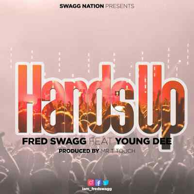 Download Mp3   Fred Swagg ft Young Dee - Hands Up
