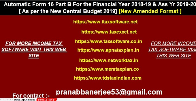 Download Automated Form 16 Part B for the F.Y. 2018-19 in New Format of Form 16 Part B vide CBDT Notification No.304 Dated 14/04/2019