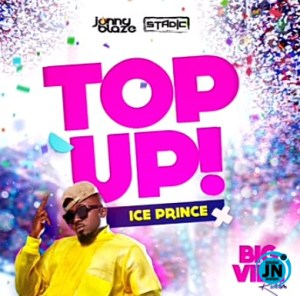 Download Audio   Ice Prince - Top Up