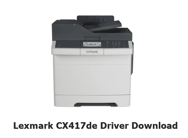 Lexmark CX417de Printer Driver Download