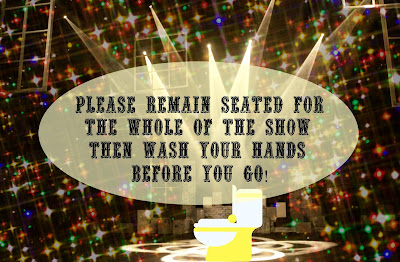 A toilet on a stage, surrounded by lights and sparkles, with the words 'Please remain seated for the whole of the show, then wash your hands before you go.