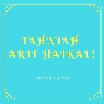 Tahniah Arif Haikal!