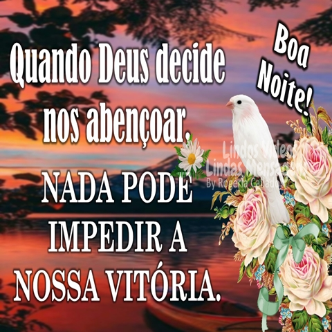 Quando Deus decide  nos abençoar, nada  pode impedir a   nossa vitória.  Boa Noite!