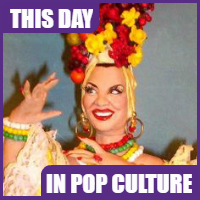 Carmen Miranda was born on February 9, 1909