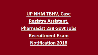 UP NHM TBHV, Case Registry Assistant, Pharmacist 238 Govt Jobs Recruitment Exam Notification 2018