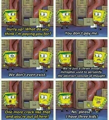 Spongebob's internal dialogue with himself