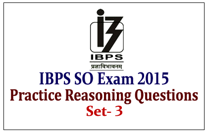 Practice Reasoning Questions for IBPS Specialist Officer Exam