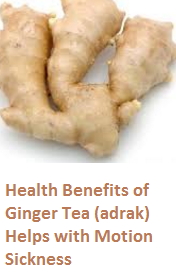 Health Benefits of Ginger Tea (adrak) Helps with Motion Sickness