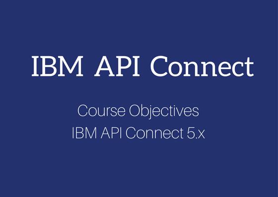 Course Content of IBM API Connect Training