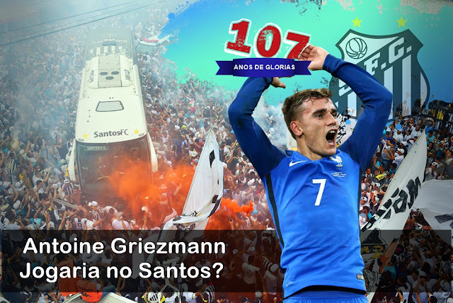 107 ANOS Antoine Griezmann  Jogaria no Santos - 17 Reforços para o melhor Santos de cada Época