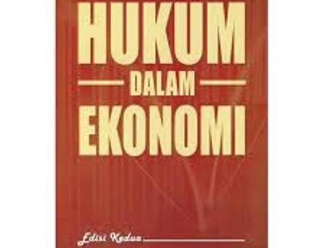 Definisi Dari Hukum Ekonomi