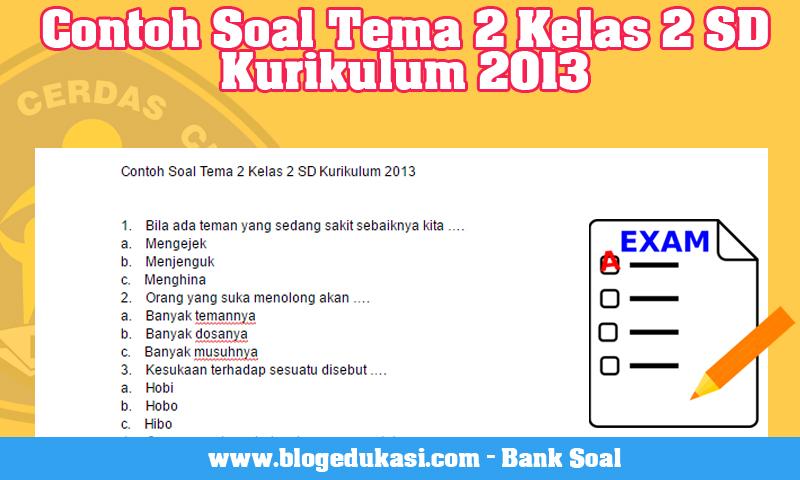 Contoh Soal Tema 2 Kelas 2 SD Kurikulum 2013